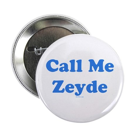 "Call Me Zeyde Jewish 2.25"" Button"