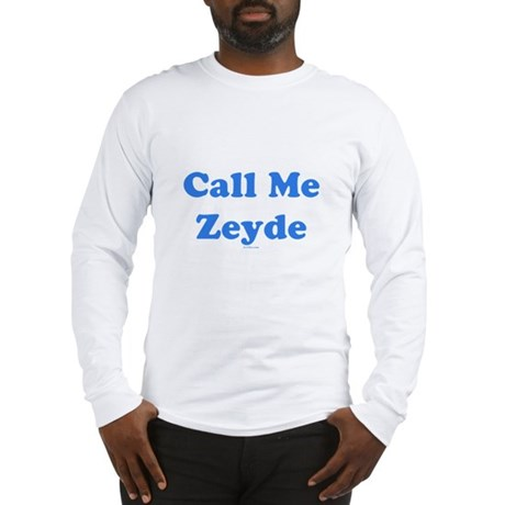 Call Me Zeyde Jewish Long Sleeve T-Shirt