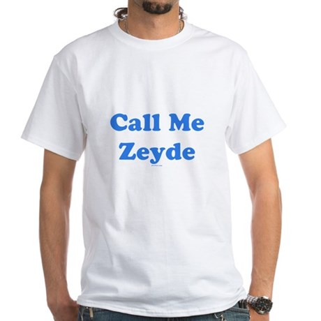 Call Me Zeyde Jewish White T-Shirt