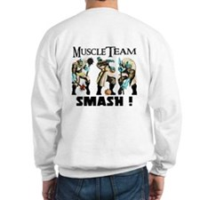 Muscle Team - SMASH! Sweatshirt