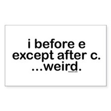 I before E except after C? Weird. Decal