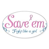 Fight Like a girl & Save'em  Aufkleber