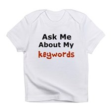 Ask Me About My Keywords Infant T-Shirt