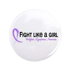 "Fight Like A Girl Hodgkin's Lymphoma 3.5"" Button"
