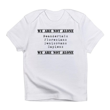 We Are Not Alone Infant T-Shirt