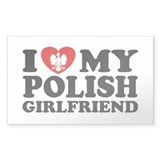 I Love My Polish Girlfriend Rectangle Decal