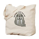 walruses need love too Tote Bag