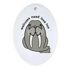 walruses need love too Ornament (Oval)