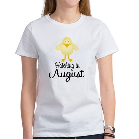 Hatching In August Women's T-Shirt
