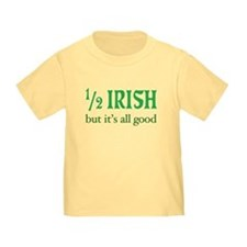 Half Irish All Good T