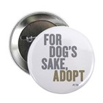 For Dog's Sake, Adopt 2.25&quot; Button