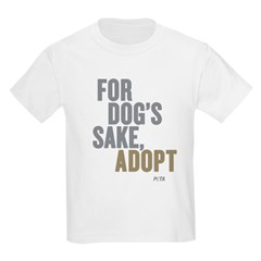 For Dog's Sake, Adopt Kids Light T-Shirt