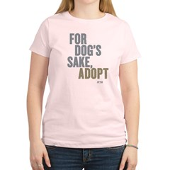 For Dog's Sake, Adopt Women's Light T-Shirt