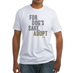 For Dog's Sake, Adopt Fitted T-Shirt
