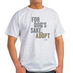 For Dog's Sake, Adopt Light T-Shirt