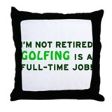 Retired Golfing Gag Gift Throw Pillow