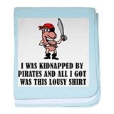 I Was Kidnapped By Pirates an baby blanket