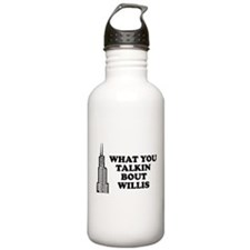 What You Talkin Bout Willis Water Bottle