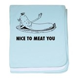 Nice To Meat You baby blanket