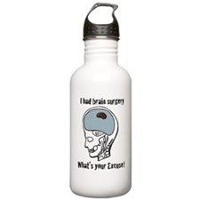 I had brain surgery what's yo Sports Water Bottle