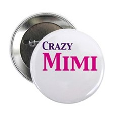 "Crazy Mimi 2.25"" Button"