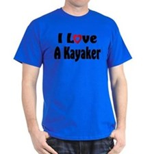 I Love A Kayaker T-Shirt