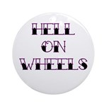 Hell On Wheels Ornament (Round)