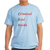 Criminal Soul Inside T-Shirt