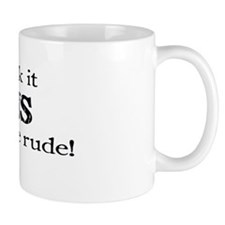 Suck It MS You Are Rude Mug