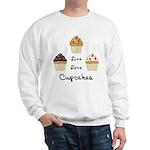 Live Love Cupcakes Sweatshirt