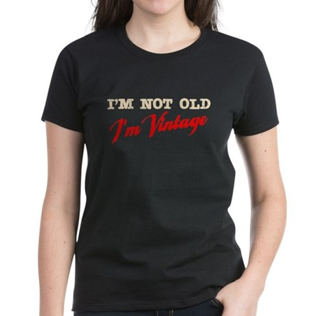 Not Old I'm Vintage Women's Dark T-Shirt