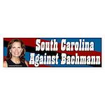 South Carolina Against Bachmann bumper sticker
