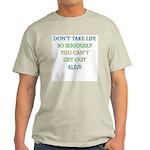 Don't take life so seriously Ash Grey T-Shirt