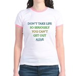Don't take life so seriously Jr. Ringer T-Shirt