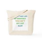 Don't take life so seriously Tote Bag