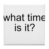 What time is it? Tile Coaster