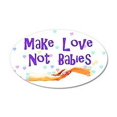 Make Love Not Babies 38.5 x 24.5 Oval Wall Peel