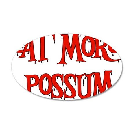 Eat More Possum 38.5 x 24.5 Oval Wall Peel