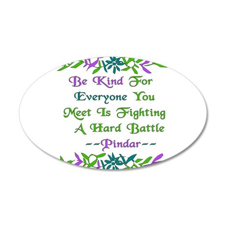 Be Kind Pindar Quote 38.5 x 24.5 Oval Wall Peel
