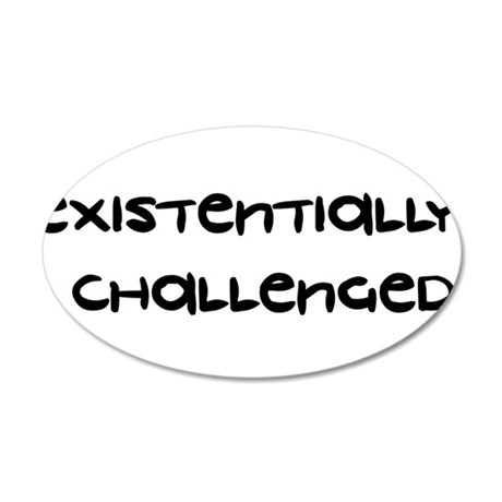 Existentially Challenged 38.5 x 24.5 Oval Wall Pee