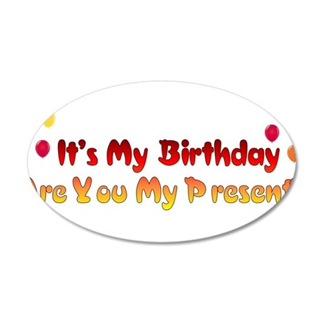 Are You My Birthday Present 22x14 Oval Wall Peel
