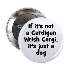 If it's not a Cardigan Welsh Button