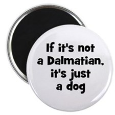 "If it's not a Dalmatian, it's 2.25"" Magnet (10 pac"