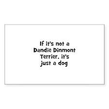 If it's not a Dandie Dinmont Sticker (Rectangular
