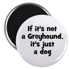 "If it's not a Greyhound, it's 2.25"" Magnet (10 pac"