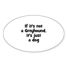 If it's not a Greyhound, it's Oval Decal