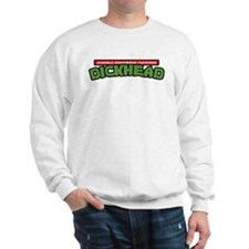 The Worst Shirt Ever Sweatshirt