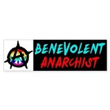 Benevolent Anarchist Bumper Sticker