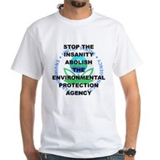 STOP THE INSANITY ABOLISH THE EPA Shirt