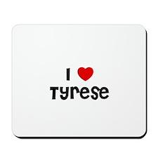 I * Tyrese Mousepad